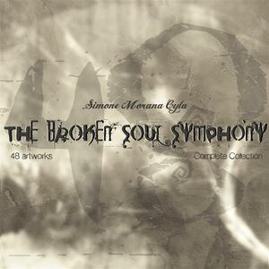 Thebroken soul symphony. Complete collection