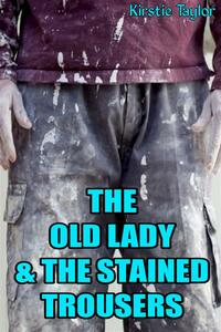 The Old Lady & The Stained Trousers