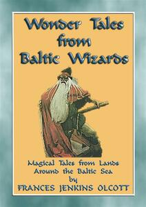 Wonder tales from baltic wizards. Magic tales from lands around the Baltic sea
