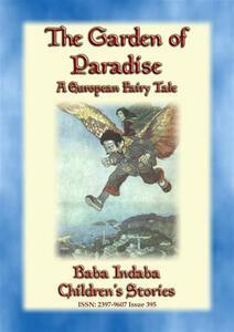 Thegarden of paradise. A european fairy tale