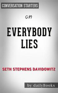 Everybody lies by Seth Stephens-Davidowitz. Conversation starters