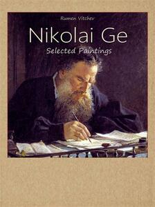 Nikolai Ge. Selected paintings. Ediz. illustrata