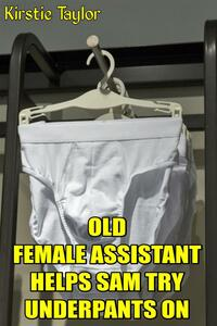 Old Female Assistant Helps Sam Try Underpants On