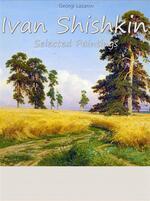 Ivan Shishkin. Selected paintings. Ediz. illustrata