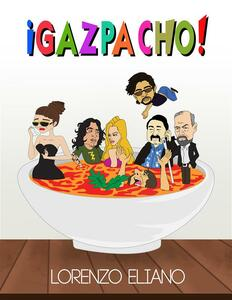 ¡Gazpacho!