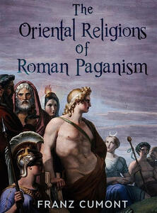 Theoriental religions in roman paganism