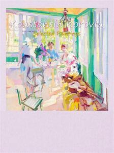 Konstantin Korovin. Selected paintings. Ediz. illustrata