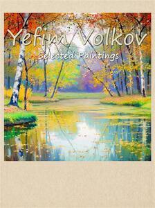 Yefim Volkov. Selected paintings. Ediz. illustrata