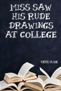 Miss Saw His Rude Drawings At College