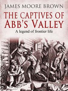 The Captives of Abb's Valley