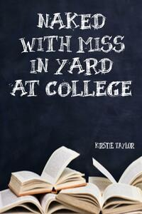 Naked With Miss In Yard At College
