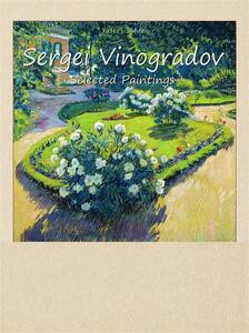 Sergei Vinogradov. Selected paintings. Ediz. illustrata