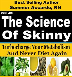 Thescience of skinny. Turbocharge your metabolism and never diet again