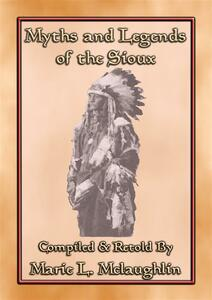 Myths and legends of the Sioux