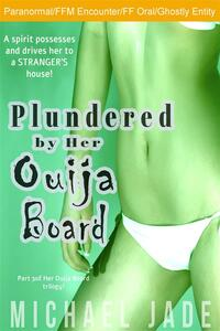 Plundered by Her Ouija Board