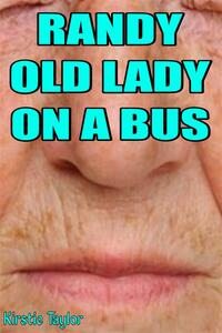 Randy Old Lady On A Bus