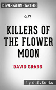 Killers of the flower moon by David Grann. Conversation starters