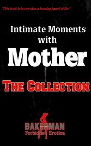 Intimate moments with mother. Three story collection