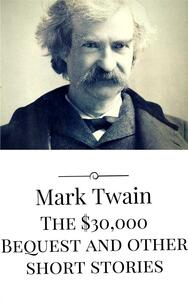 The$30,000 bequest and other short stories