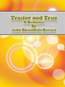 Traitor and True: A Romance