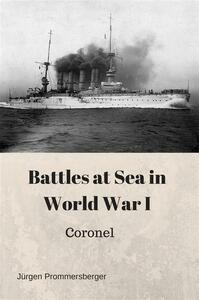 Battles at Sea in World War I: Coronel
