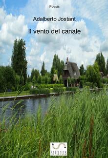 Il vento del canale - Adalberto Jostant - ebook