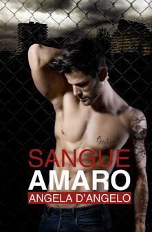 Sangue Amaro - Angela D'Angelo - ebook