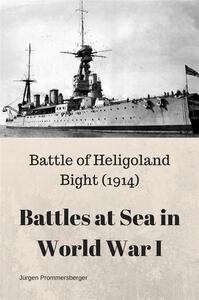 Battles at Sea in World War I - Heligoland Bight (1914)