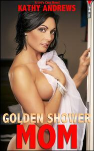 Golden Shower Mom (Outrageous Annotated Edition)
