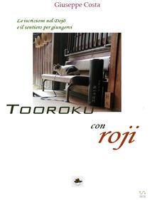 Tooroku. Iscrizioni nel dojo e Roji - Giuseppe Costa - ebook