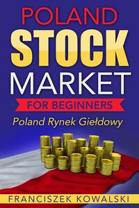 Poland Stock Market for Beginners Book: Polish Rynek Gieldowy