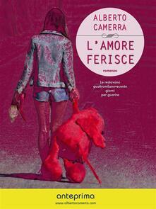 L' amore ferisce. Anteprima - Alberto Camerra - ebook
