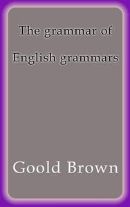 The grammar of English grammars