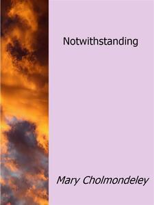 Notwithstanding