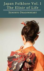 Japan Folklore Vol. 1 The Elixir of Life