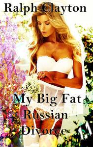 My Big Fat Russian Divorce 1.1