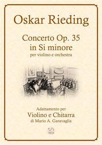 Oskar Rieding - Concerto per violino e orchestra d'archi, in Si minore, Op, 35 - Adattamento per Violino e Chitarra
