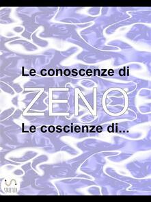Le conoscenze di Zeno. Le coscienze di... - Virginio Cappellania - ebook