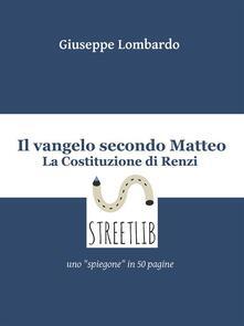 Il vangelo secondo Matteo: la Costituzione di Renzi - Giuseppe Lombardo - ebook