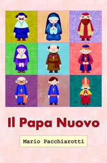 Il papa nuovo - Mario Pacchiarotti - ebook