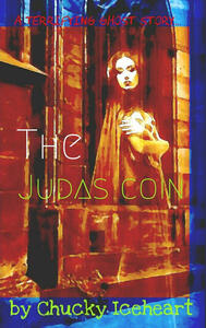 The Judas Coin: a ghost story