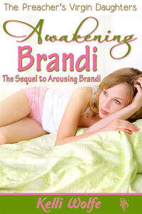 Awakening Brandi (Preacher's Virgin Daughters #9)