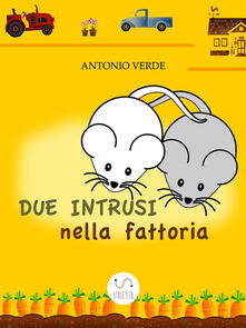 Due intrusi nella fattoria - Antonio Verde - ebook