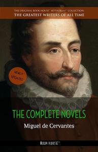 Cervantes, Miguel de: The Complete Novels (Book House)