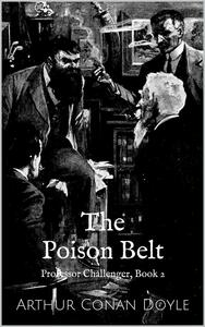 The Poison Belt (Professor Challenger Book 2)