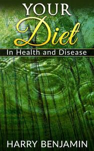 Your Diet in Health and Disease