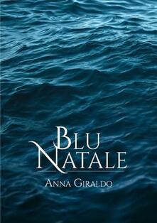 Blu Natale - Anna Giraldo - ebook