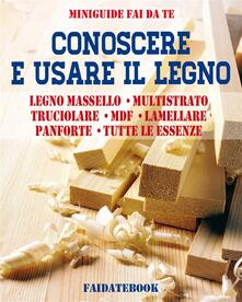 Conoscere e usare il legno - Valerio Poggi - ebook