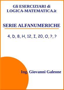Gli eserciziari di logica-matematica.it. Vol. 5 - Giovanni Galeone - ebook