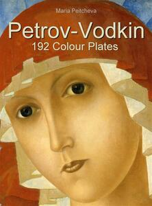 Petrov-Vodkin: 192 colour plates. Ediz. illustrata